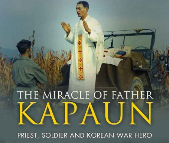 "Nonfiction biography of a modern hero, a Catholic priest in the Korean War - ""The Miracle of Father Kapaun"""