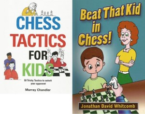 """Chess Tactics for Kids"" and ""Beat That Kid in Chess"""